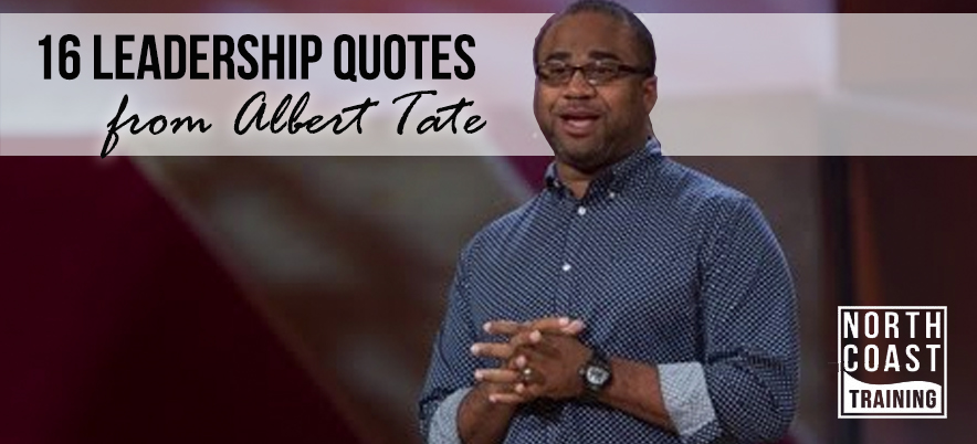 16 Leadership Quotes from Albert Tate