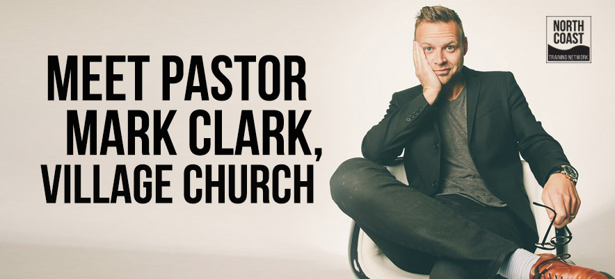 Meet Pastor Mark Clark of Village Church…