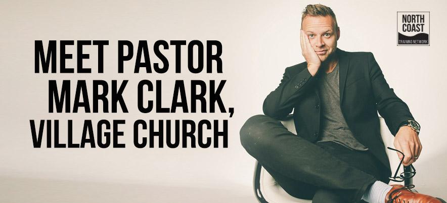 Meet Pastor Mark Clark of Village Church…