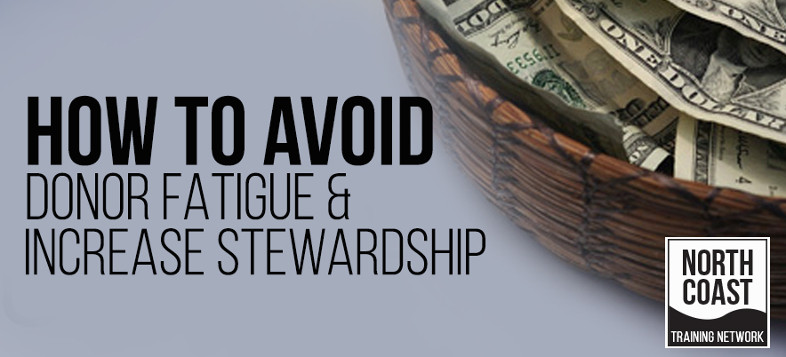 How to Avoid Donor Fatigue & Increase Stewardship